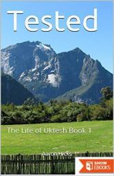 Tested: The Life of Uktesh Book 1