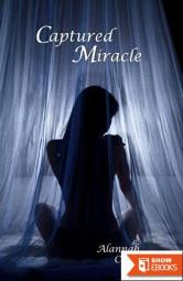 Captured Miracle: Captured Miracle (Book 1)