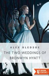 The Two Weddings of Bronwyn Hyatt: a Tor.com Original