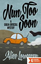 Nun Too Soon (A Giulia Driscoll Mystery Book 1)