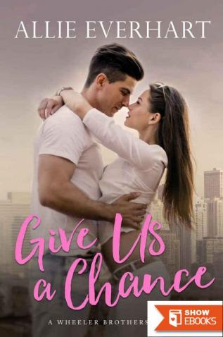 Give Us a Chance (Wheeler Brothers 2)