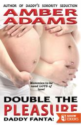 Double The Pleasure (Daddy – Pregnancy Fantasies Pregnant Sex)