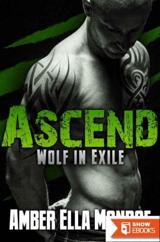Ascend (Wolf in Exile Part III): Werewolf Shifter/Vampire Paranormal Romance (Wolf in Exile)