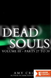 Dead Souls Volume Three (Parts 27 to 39)