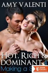 Hot, Rich and Dominant 4 – Making a Scene