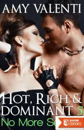 Hot, Rich and Dominant 5 – No More Secrets
