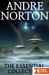Andre Norton: The Essential Collection
