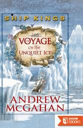 The Voyage of the Unquiet Ice