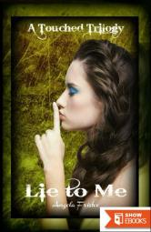 Lie to Me: A Touched Trilogy