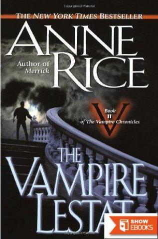 The vampire Lestat: the second book in the vampire chronicles