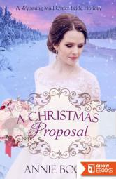 A Christmas Proposal (A Wyoming Mail Order Bride Holiday 2)