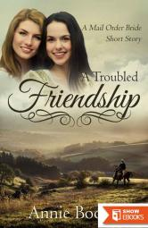 A Troubled Friendship (Mail-Order Brides 7)