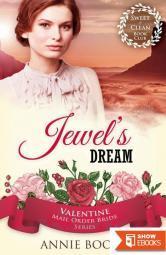 Jewel's Dream (Valentine Mail Order Bride 3)