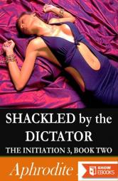 Shackled by the Dictator (BDSM Erotica)