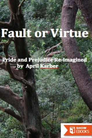 Fault or Virtue: Pride and Prejudice Re-Imagined