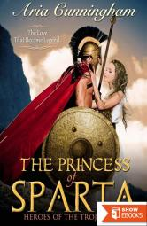 The Princess of Sparta: Heroes of the Trojan War