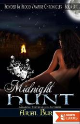 MIDNIGHT HUNT: Book 3 of the Bonded By Blood Vampire Chronicles