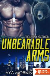 Unbearable Arms (The Grizzly Next Door 4)