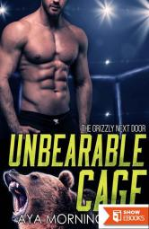 Unbearable Cage (The Grizzly Next Door 3)
