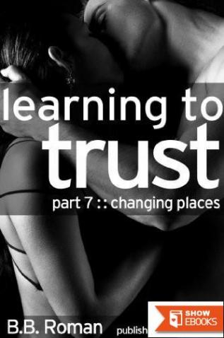 Learning to Trust: Changing Places