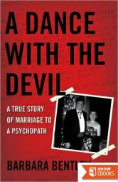 A Dance With the Devil: A True Story of Marriage to a Psychopath