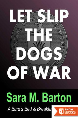 Let Slip the Dogs of War: A Bard's Bed & Breakfast Mystery #1
