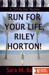 Run for Your Life, Riley Horton!: A