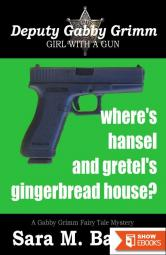 Where's Hansel and Gretel's Gingerbread House?: A Gabby Grimm Fairy Tale Mystery 2
