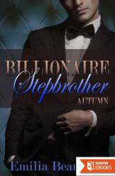 Billionaire Stepbrother: Autumn (Our Forbidden Year Book 2)