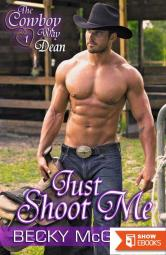 Just Shoot Me (Cowboy Way, 1)