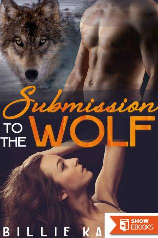 Submission to the Wolf (Paranormal Werewolf Shifter Alpha Male Erotic Romance)