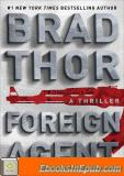 Foreign Agent: A Thriller (The Scot Harvath Series)