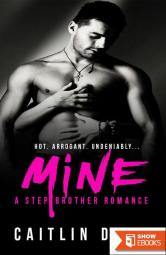 Mine – a Stepbrother Romance
