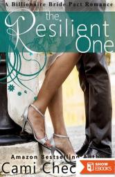 The Resilient One: A Billionaire Bride Pact Romance (Billionaire Bride Pact)