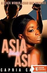 Asia and Asia: A Black Woman Asian Man Romance