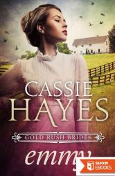 Emmy (Gold Rush Brides Book 2)