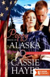 Poppy: Bride of Alaska (American Mail-Order Bride 49)