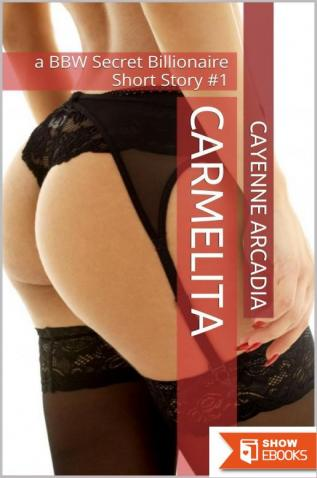 Carmelita: a BBW Secret Billionaire Erotic Short Story #1