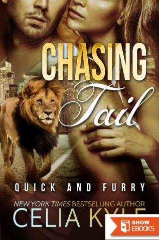 Chasing Tail (Paranormal Shapeshifter Werelion Romance) (Quick & Furry Book 1)
