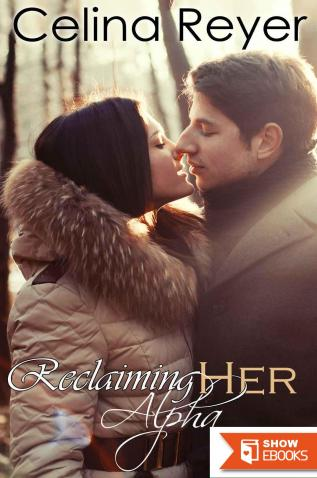 Reclaiming Her Alpha (Paranormal Werewolf Shifter Romance)