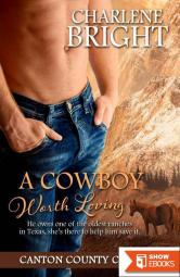 A Cowboy Worth Loving (Canton County Cowboys 1)