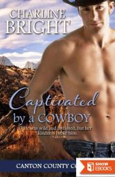 Captivated By A Cowboy (Canton County Cowboys 3)