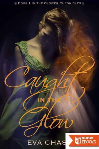 Caught in the Glow (The Glower Chronicles Book 1)
