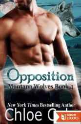 Opposition: Montana Wolves, Book Four (Montana Wolves Series 4)