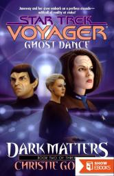 Star Trek: Voyager – 026 – Dark Matters 2 – Ghost Dance