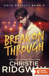 Break on Through (Rock Royalty Book 3)