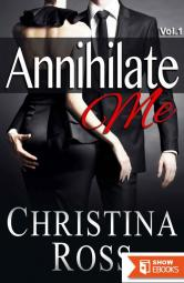Annihilate Me, Vol. 1