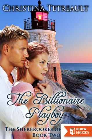 The Billionaire Playboy: The Sherbrookes of Newport Book 2