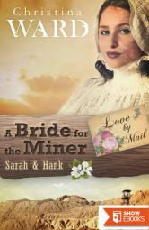 A Mail Order Bride for the Miner: Sarah & Hank (Love by Mail 2)