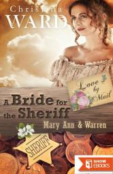 A Mail Order Bride for the Sheriff: Mary Ann & Warren (Love by Mail 4)